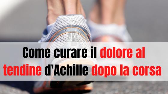 Come si cura un tendine d'Achille dopo la corsa