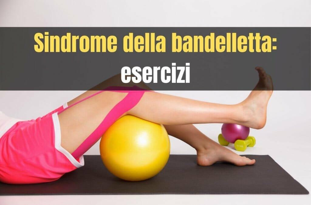 Sindrome della bandelletta esercizi